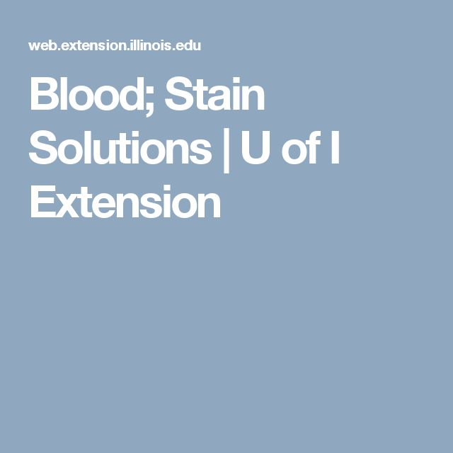 Blood; Stain Solutions | U of I Extension