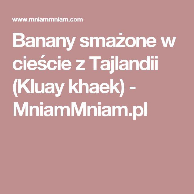 Banany smażone w cieście z Tajlandii (Kluay khaek) -  MniamMniam.pl