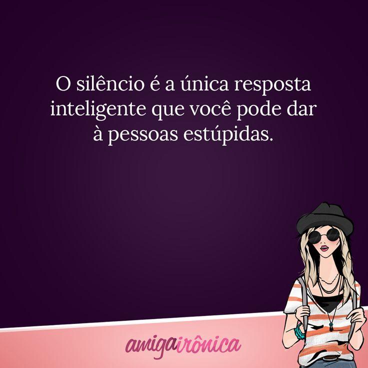 O silêncio é a única respostas inteligente