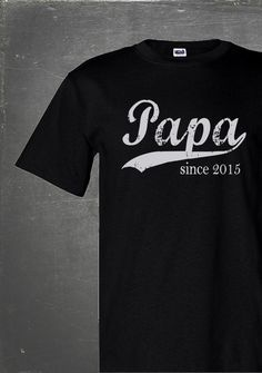 Papa Since.... Personalized Tee | Cool Father's Day gifts under $25