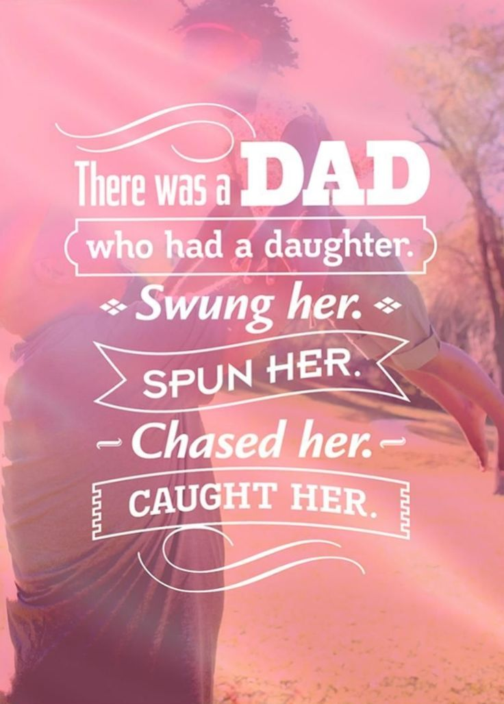 100 best images about daddy father 39 s day quotes on pinterest for Fathers day quotes from daughter to dad