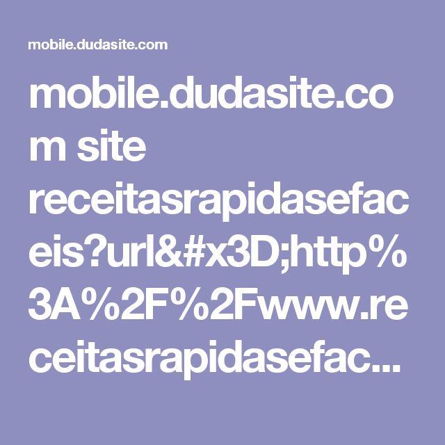 mobile.dudasite.com site receitasrapidasefaceis?url=http%3A%2F%2Fwww.receitasrapidasefaceis.com%2F2013%2F05%2Freceita-de-empadinha-de-liquidificador.html%3Fm%3D1&utm_referrer=http%3A%2F%2Fpinterest.com%2Fpin%2F520517669422796767%2F%3Fsource_app%3Dandroid