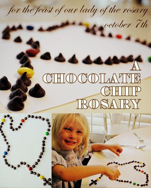 "Catholic All Year: A Chocolate Chip Rosary You can put these together pretty easily, one for each person, then sit around the table and say the Rosary. We let the kids eat each ""bead"" as we go along (which is why we don't make it out of chewy or hard candy, it needs to be gone fast). But if you prefer, you can give them each a bowl to put the candies in as you pray, then they can eat them at the end."