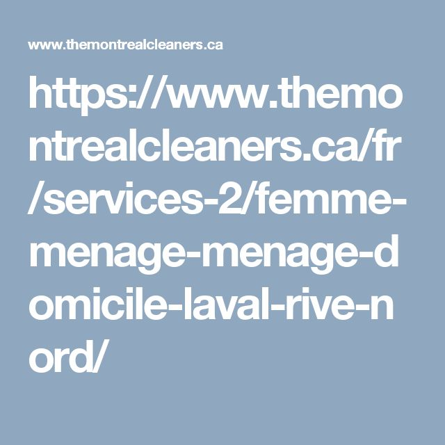https://www.themontrealcleaners.ca/fr/services-2/femme-menage-menage-domicile-laval-rive-nord/