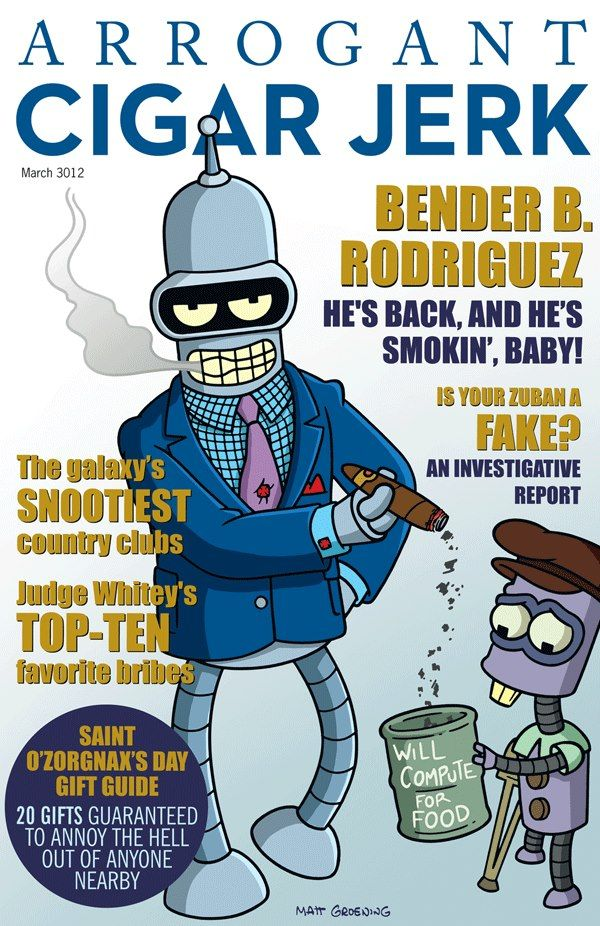 Bender in the cover of the Arrogant Cigar Jerk magazine. (via Bongo Comics)