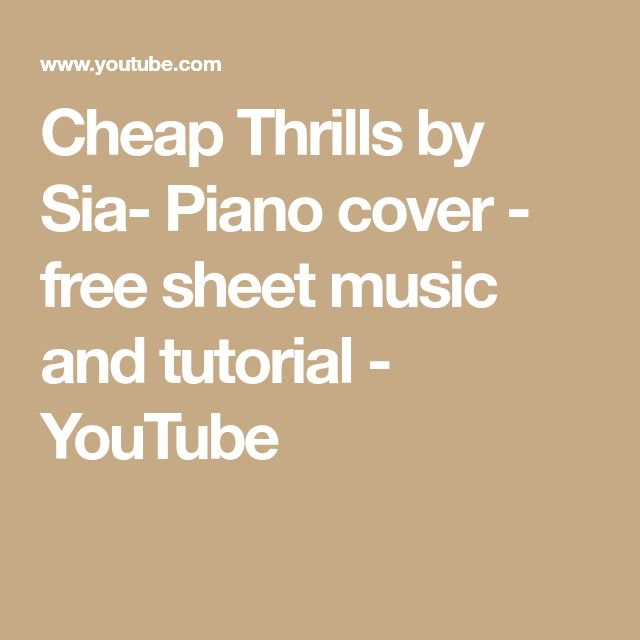 Cheap Thrills by Sia- Piano cover - free sheet music and tutorial - YouTube