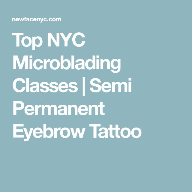 Top NYC Microblading Classes | Semi Permanent Eyebrow Tattoo