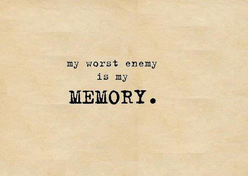Sometimes having a great memory can be your biggest curse!