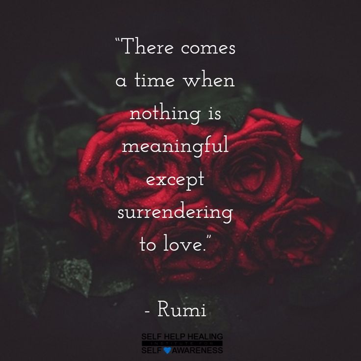 #Quotes by #Rumi - Surrendering to Love, or The Source, is the only real purpose…