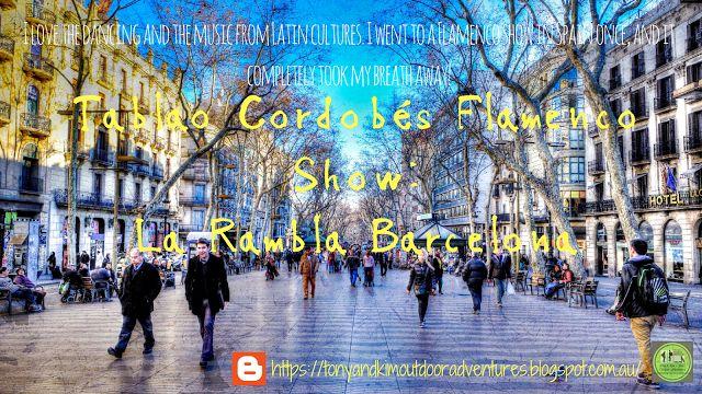TABLAO FLAMENCO CORDOBES, LA RAMBLA. BARCELONA - Tony & Kim + Shari Outdoor Adventures