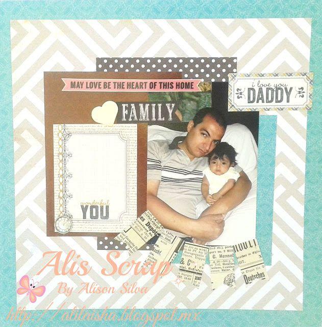 Alis Scrap: Lay Out para Papà. Scrap 12 Pasos para no parar.