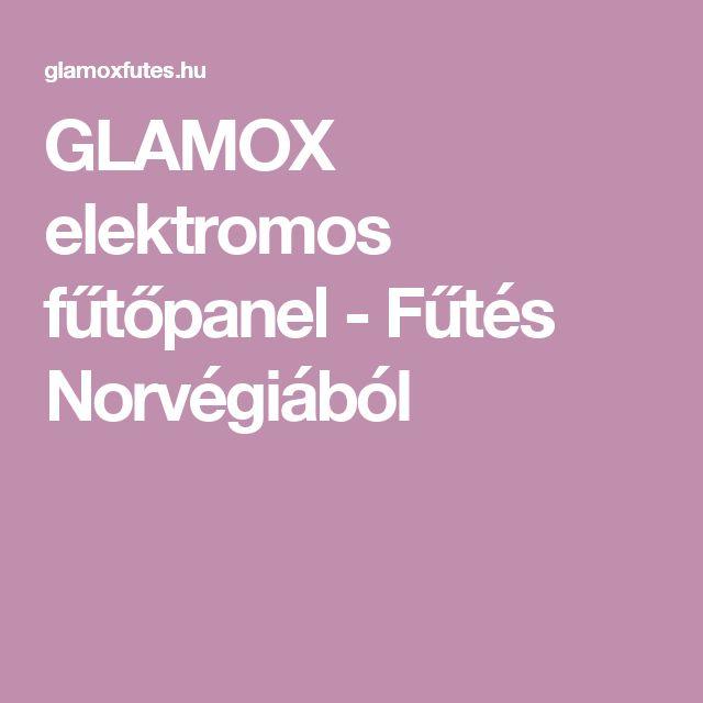 GLAMOX elektromos fűtőpanel - Fűtés Norvégiából