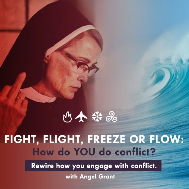 Fight, Flight, Freeze or Flow: How do you do conflict?   Where Is My Guru