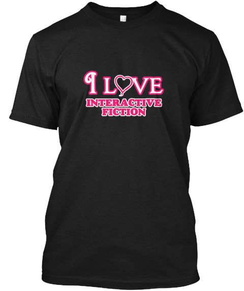 I Love Interactive Fiction Black T-Shirt Front - This is the perfect gift for someone who loves Interactive Fiction. Thank you for visiting my page (Related terms: I Love,Love Interactive Fiction,Interactive Fiction,I LOVE INTERACTIVE FICTION,hobbies,,t165,games   #Interactive Fiction, #Interactive Fictionshirts...)