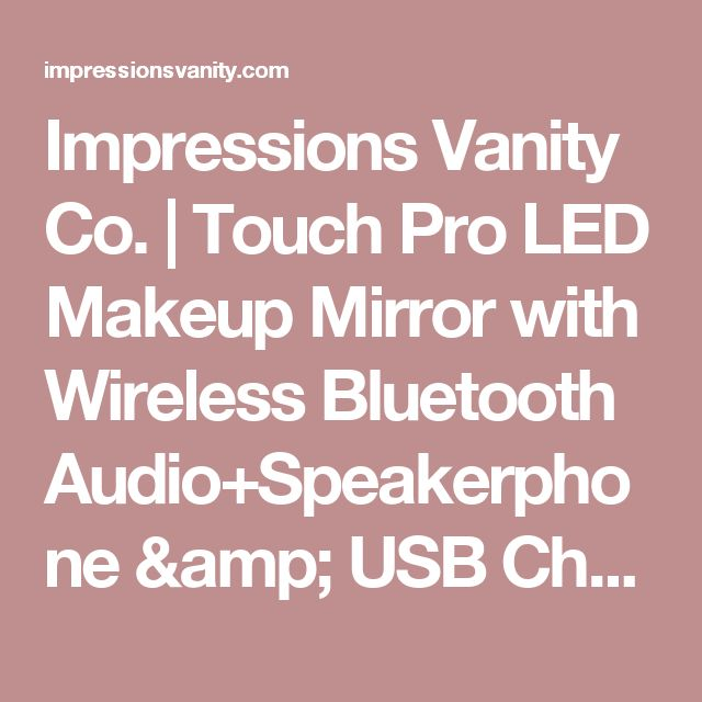 Impressions Vanity Co    Touch Pro LED Makeup Mirror with Wireless Bluetooth  Audio Speakerphone. 17 best ideas about Led Makeup Mirror on Pinterest   Makeup light