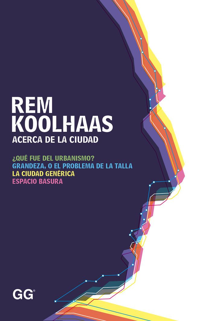 34 best nousllibreselectrnics 2017 images on pinterest arch acerca de la ciudad four texts by rem koolhaas together in one volume fandeluxe Images