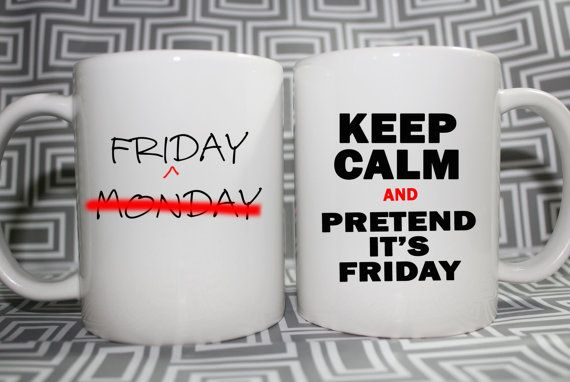 Keep Calm and pretend it's Friday,Coffee Lover Mug Co-Worker Mug by youreventstudio1, $10.00