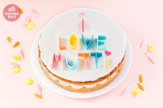 #Geschenk #Muttertag #Torte #Spruch #Fondant #verziert #Rezept #Cake #mother's day #gift #idea #tutorial