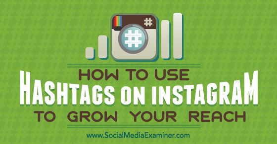 How to Use Hashtags on Instagram to Grow Your Reach - http://www.socialmediaexaminer.com/how-to-use-hashtags-on-instagram-to-grow-your-reach?utm_source=rss&utm_medium=Friendly Connect&utm_campaign=RSS @smexaminer