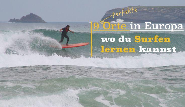 SURF-SPOTCHECK |Surfen lernen in Europa – die 9 perfekten Orte!
