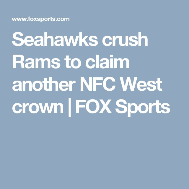 Seahawks crush Rams to claim another NFC West crown | FOX Sports
