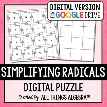 This is a digital version of my Simplifying Radicals Cut and Paste Puzzle designed in Google Slides.This puzzle was created to help students practice simplifying radicals.Once purchased, you will receive a document with directions on how to download this activity to your Google drive.