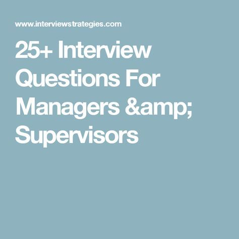 25+ Interview Questions For Managers & Supervisors