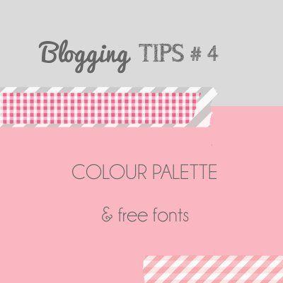 Blogging Tips 4: colour palette & free fonts