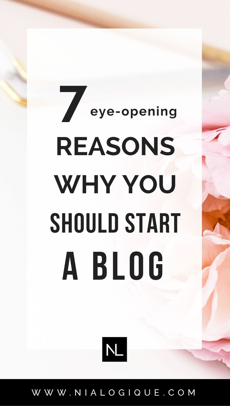7 Reasons Why You Should Start a Blog Today | Click through to learn how you can benefit both personally and financially through blogging. self-improvement, work from home, make money online