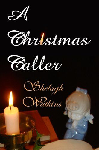 A Christmas Caller (Christmas Stories Book 1) by Shelagh Watkins, http://www.amazon.com/dp/B00IOBA6A6