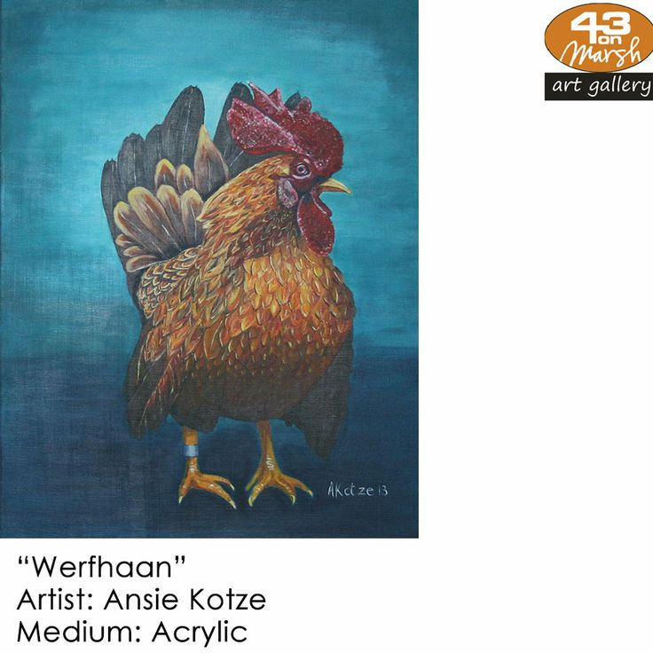 """Werfhaan""  Acrylic on canvas by Ansie Kotze Contact 43 on Marsh #ArtGallery should you be interested in a work: 083 390 8000 #art #artist, #painting"