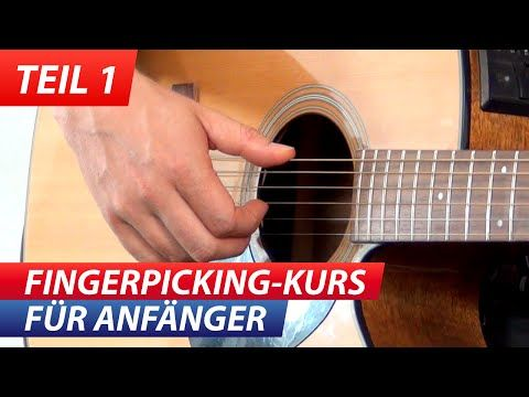 """""""Gitarre Zupfen Lernen: Für Anfänger Fingerpicking 1"""" - YouTube"""