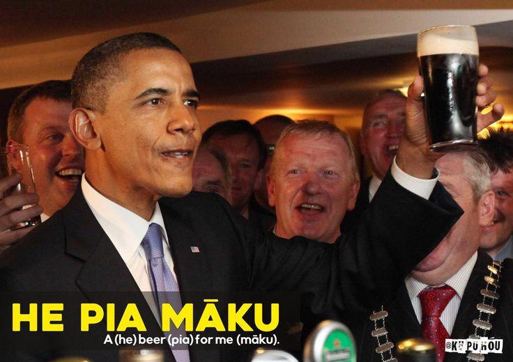 He pia māku - a (he) beer (pia) for me (māku)