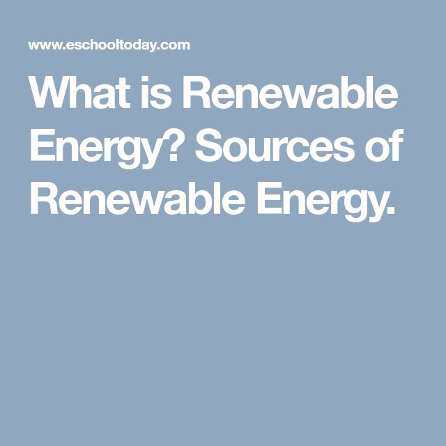 What is Renewable Energy? Sources of Renewable Energy.