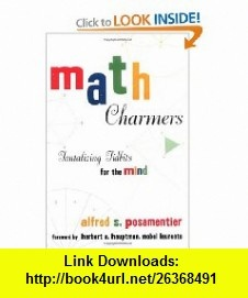 Math Charmers Tantalizing Tidbits for the Mind (9781591020677) Alfred S. Posamentier, Herbert A. Hauptman , ISBN-10: 1591020670  , ISBN-13: 978-1591020677 ,  , tutorials , pdf , ebook , torrent , downloads , rapidshare , filesonic , hotfile , megaupload , fileserve