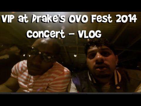 VIP at Drake's OVO Fest  2014 Concert - VLOG