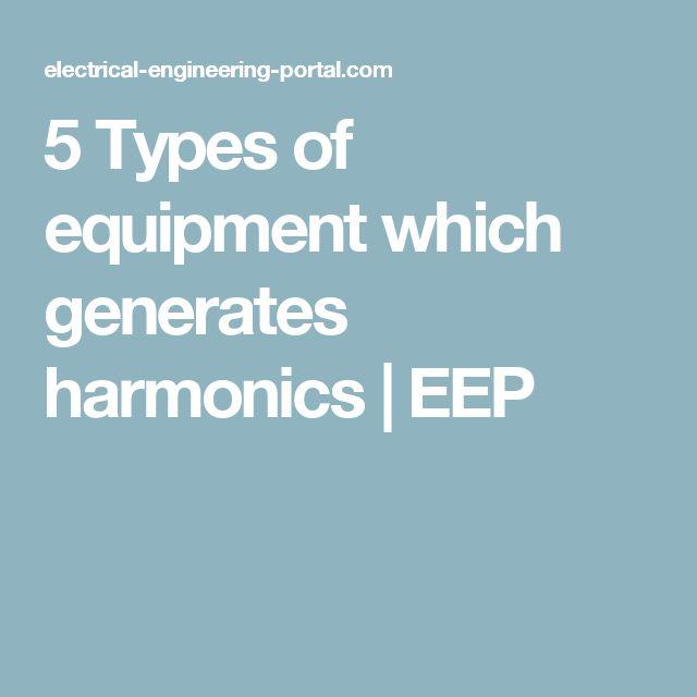5 Types of equipment which generates harmonics | EEP