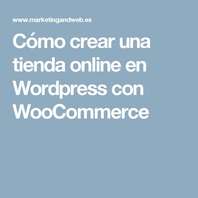 Cómo crear una tienda online en Wordpress con WooCommerce