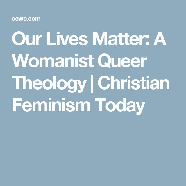 best feminism today ideas women against  our lives matter a w ist queer theology