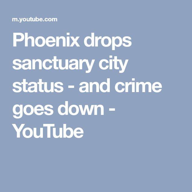 Phoenix drops sanctuary city status - and crime goes down - YouTube