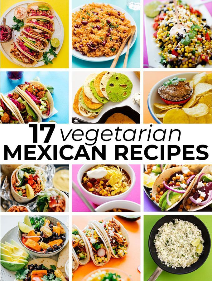17 Of Our Favorite Vegetarian Mexican Recipes Vegetarian Mexican Recipes Vegetarian Mexican Mexican Food Recipes