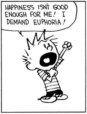 Calvin and Hobbes - I DEMAND EUPHORIA!