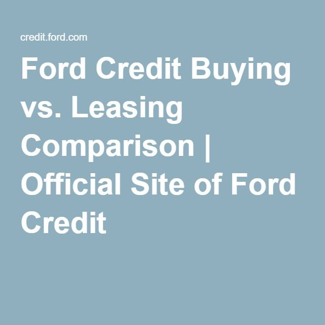 Ford Credit Buying vs. Leasing Comparison | Official Site of Ford Credit