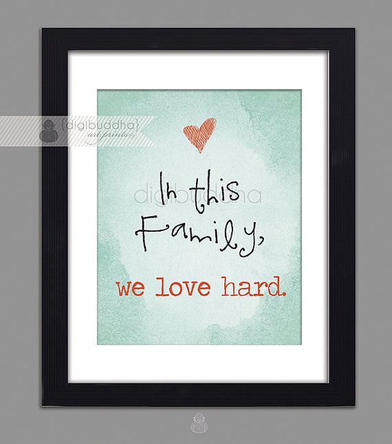 In This Family We Love Hard Poster Art by digibuddhaArtPrints, $24.00