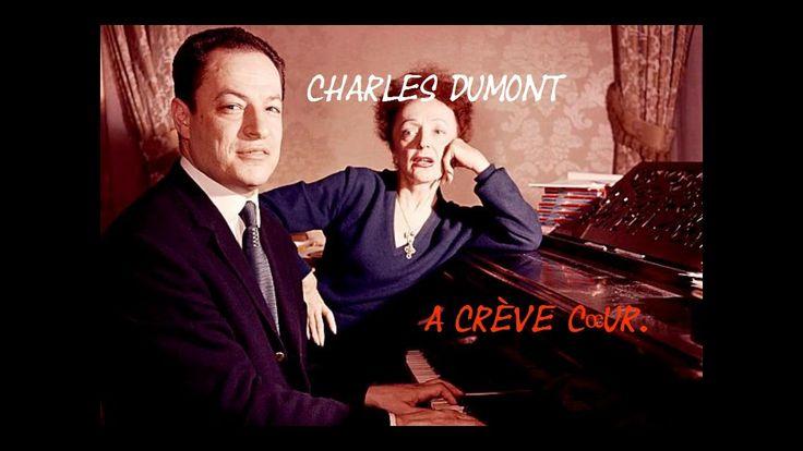 Charles Dumont,  Crève coeur