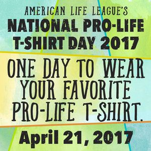 We're excited to be a sponsor of American Life League's National Pro-Life T-Shirt Day again this year.