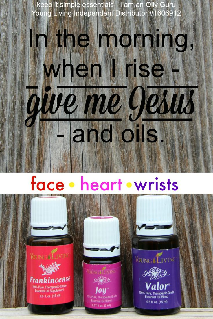 My morning oils - Frankincense on my face.  Joy over my heart.  And Valor on my wrists.   Keep it Simple Essentials - facebook.com/erinphill1982