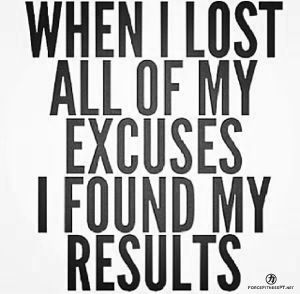 Results, Goals, Excuses, Fitness, Motivation, Hard Work, Personal Training, Success,