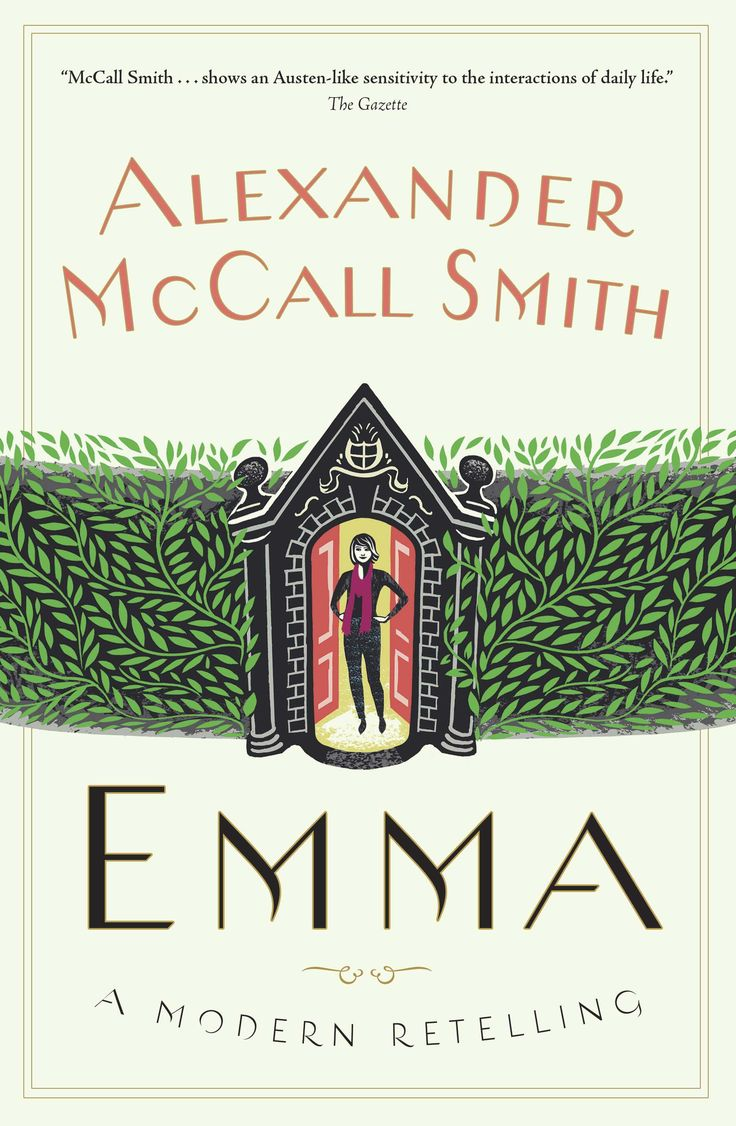 An unstoppable combination: Alexander McCall Smith and Jane Austen, in this modern retelling of the story of Emma Woodhouse. #Emma #JaneAusten