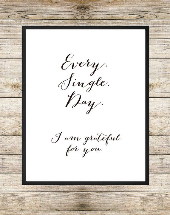 Every Single Day I am Grateful For You 8 x 10 INSTANT DOWNLOAD Printable - Husband Wife Marriage Baby Inspirational Quote Handwritten Art on Etsy, $5.00